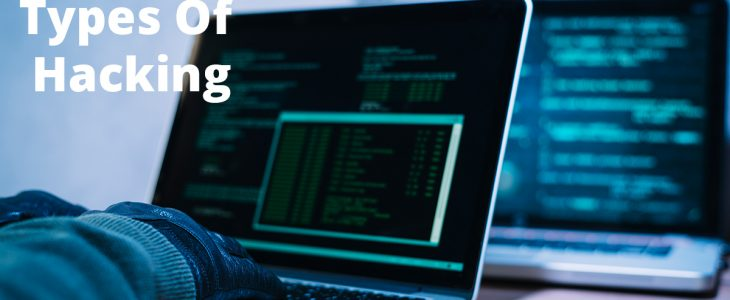 What is Hacking? 10 Types Of Hackers To Be Aware Of In 2021